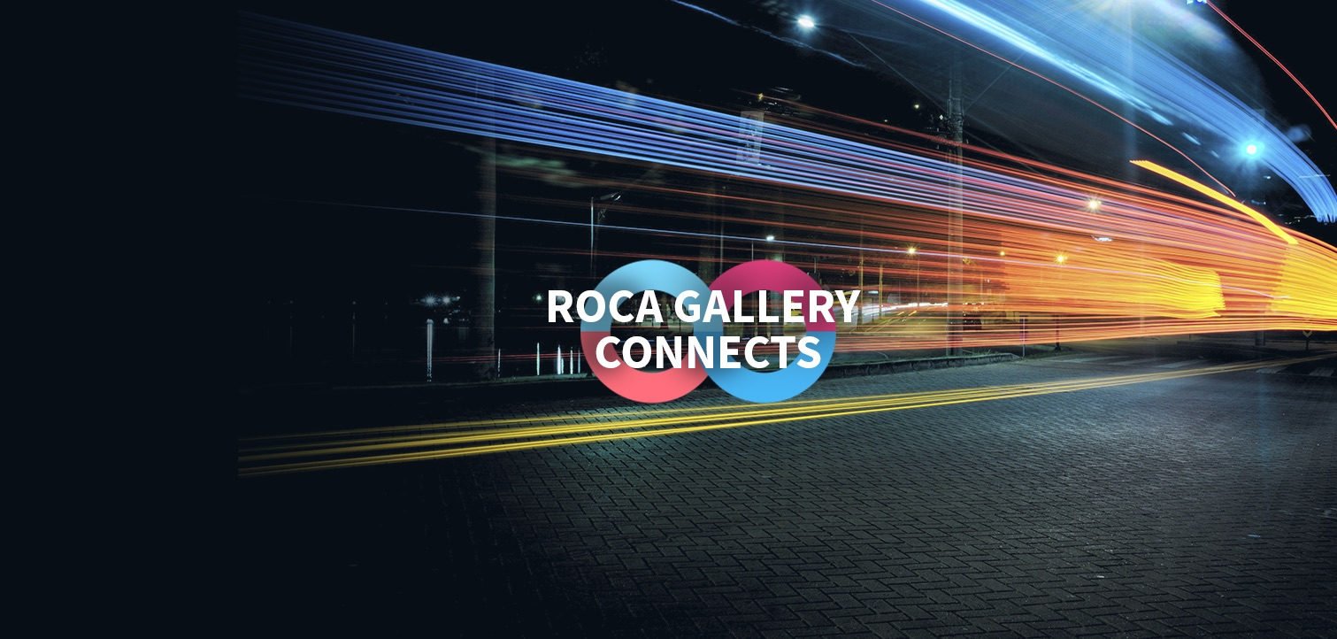 #RocaGalleryConnects