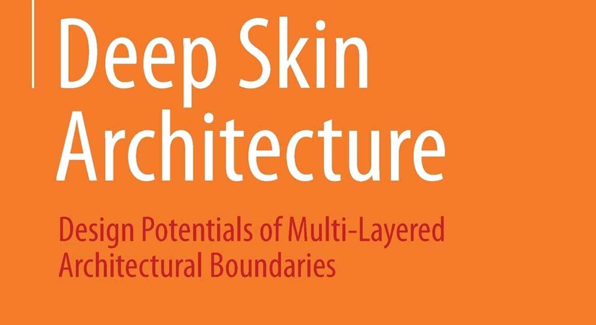 """Deep Skin Architecture"" compiles new types of facades"